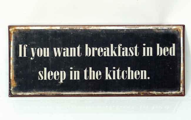 Schild Sleep in the kitchen (933256)